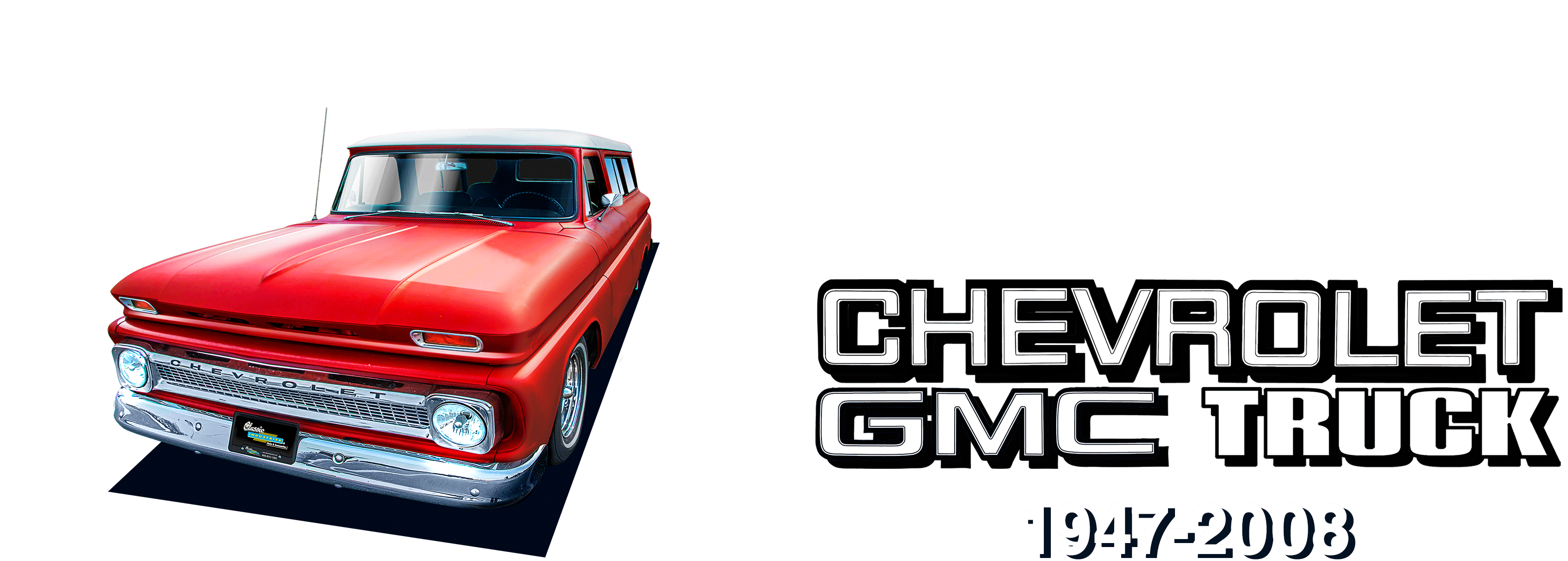 1947-2008 GMC and Chevy Truck Parts and Accessories